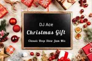DJ Ace – Christmas Gift