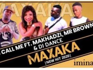 DJ Call Me – Maxaka Ft. Makhadzi, Mr Brown & DJ Dance