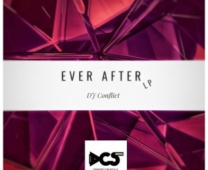 DJ Conflict – Ever After EP