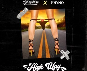 DJ Kaywise & Phyno – High Way
