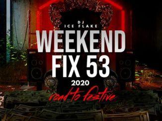 Dj Ice Flake – WeekendFix 53 (Road 2 Festive Mix)