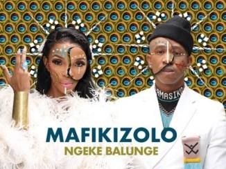 MUSIC Mafikizolo – Ngeke Balunge