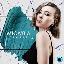 Micayla - Tragic