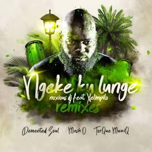 Noxious DJ Ft. Xelimpilo – Ngeke Ku Lunge
