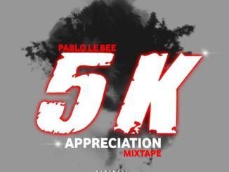 Pablo Le Bee – 5K Appreciaton Mix