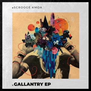 Scrooge KmoA – Gallantry EP