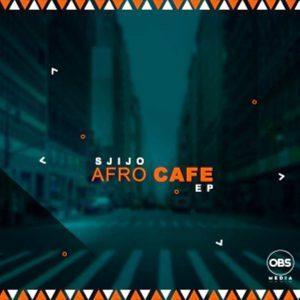 Sjijo – Afro Cafe EP