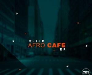 EP: Sjijo – Afro Cafe