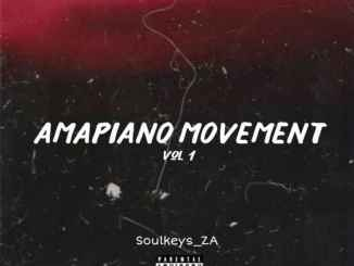 Soulkeys_ZA – Amapiano Movement Vol. 01 Mix