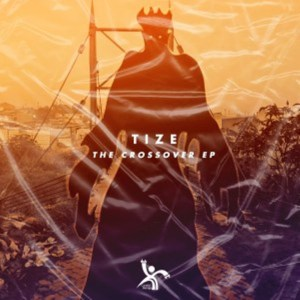 EP: Tize – The Crossover