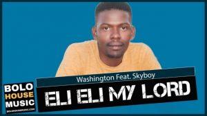 Washington – Eli Eli My Lord