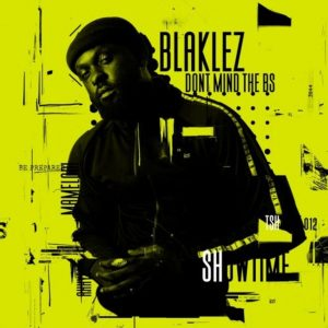 EP: Blaklez – Don't Mind The BS