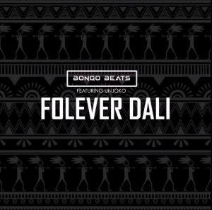 Bongo Beats – Folever Dali ft. Unjoko