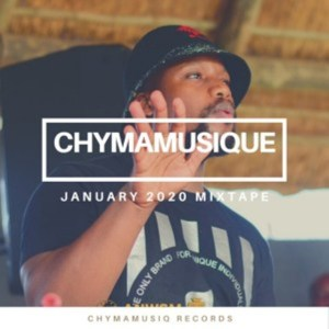 Chymamusique – Jan 2021 Mixtape