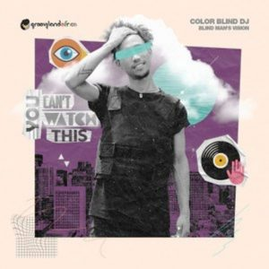 Color Blind DJ – Blind Man's Vision EP
