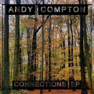 EP: Andy Compton – Connections