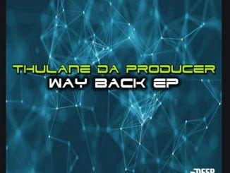 EP: Thulane Da Producer – Way Back