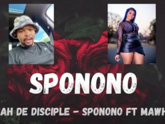 Josiah De Disciple – Sponono Ft. MaWhoo