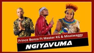 VIDEO: Prince Benza – Ngiyavuma ft. Master KG & Miss Twaggy