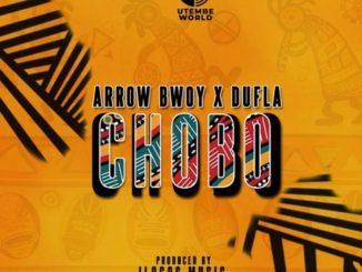 Arrow Bwoy Ft. Dufla – Chobo