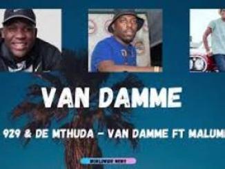 Busta 929 Ft. MalumNator & De Mthuda – Van Damme