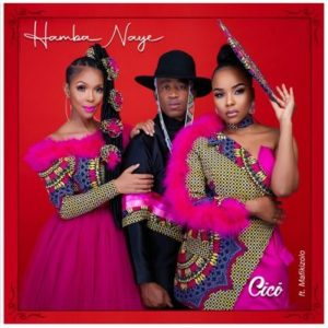Cici Ft. Mafikizolo – Hamba Naye Video