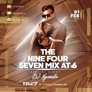 DJ Ngamla – 947 Radio Mix 01 Feb 2021