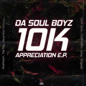 Da Soul Boyz – Spray,Da Soul Boyz – The Tag,Da Soul Boyz – 10K Appreciation EP