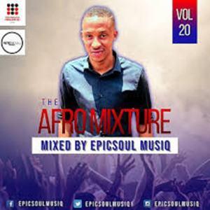 EpicSoul MusiQ – The Afro Mixture Vol 20