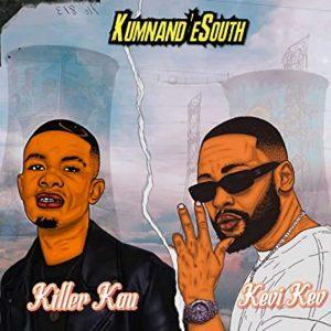 Kevi Kev ft. Killer Kau – Kumnandi eSouth