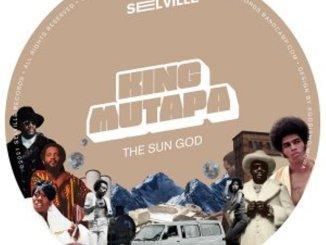 King Mutapa – The Sun God EP