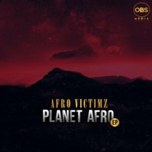 Afro Victimz – Planet Afro EP,Afro Victimz Ft. Tee-R Muziq & Dj Jim Mastershine – Songena Ngengoma