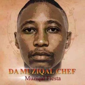 Da Muziqal Chef – Muziqal Fiesta EP