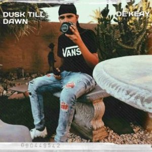 De'KeaY – Dusk Till Dawn EP