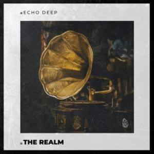 Echo Deep – The Realm (Original Mix)