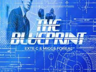 Exte C & Miggs Foreal – Blue Print