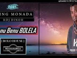 King Monada Ft. Dinoh – Benu Benu Bolena