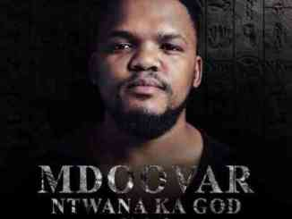 Mdoovar ft. Anzo, Just Bheki & Boni B – Velaphi,Mdoovar – Ntwana Ka God Vol. 2 Album
