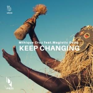 Mthique Cruz & Magistic Deep – Keep Changing