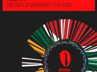 Obdurate ft. DarQknight & Bobo – Tebha (Original Mix)