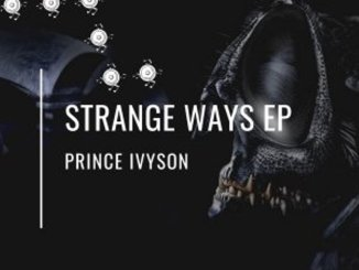 Prince Ivyson – Strange Ways EP
