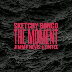 Sketchy Bongo Ft. Jimmy Nevis & Emtee – The Moment