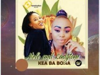 Atelo & Ladytone – Kea Ba Bona (Original)