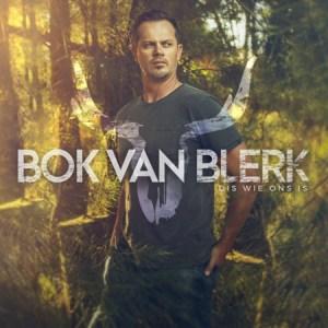 Bok Van Blerk – Dis Wie Ons Is
