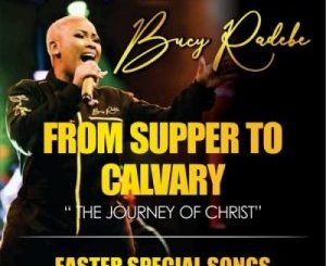 Bucy Radebe – From Supper To Calvary ALBUM