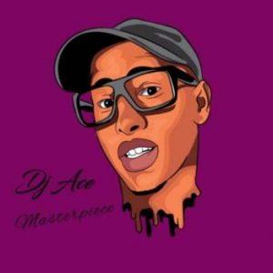 Dj Ace – Masterpiece EP