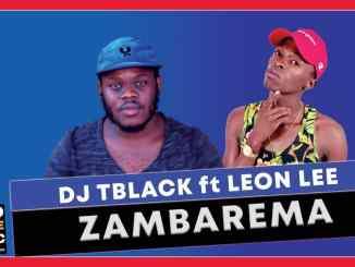 Dj Tblack – Zambarema ft. Leon Lee