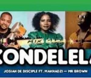 Josiah De Disciple – KONDELELA Ft. Makhadzi & Mr Brown