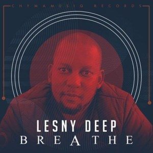 Lesny Deep – Breathe (Soulful Mix)