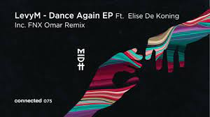 LevyM – Dance Again Ft. Elise De Koning (FNX Omar Remix)
